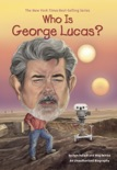 Who Is George Lucas? book summary, reviews and downlod