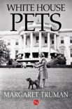White House Pets book summary, reviews and download