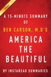 America the Beautiful by Ben Carson, M.D - A 15-minute Summary book summary, reviews and downlod