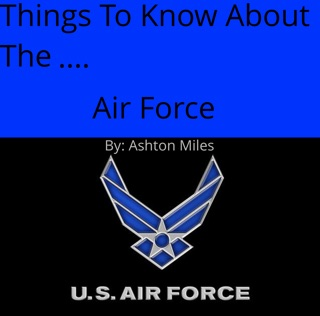 Things to Know About the....Air Force by Jason Olinger book summary, reviews and downlod
