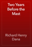 Two Years Before the Mast book summary, reviews and download