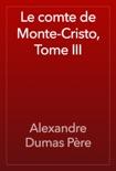 Le comte de Monte-Cristo, Tome III book summary, reviews and downlod