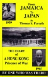 From Jamaica to Japan: The Diary of a Hong Kong Prisoner of War book summary, reviews and download