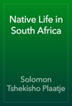 Native Life in South Africa book summary, reviews and download