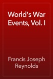 World's War Events, Vol. I book summary, reviews and download