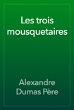 Les trois mousquetaires book summary, reviews and download