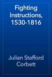 Fighting Instructions, 1530-1816 book summary, reviews and download