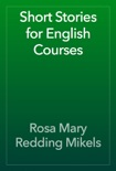 Short Stories for English Courses book summary, reviews and download