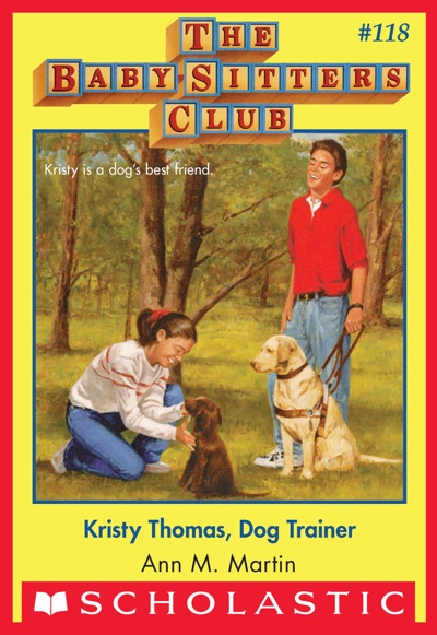 Kristy Thomas: Dog Trainer (The Baby-Sitters Club #118) by Ann M. Martin Book Summary, Reviews and E-Book Download