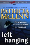 Left Hanging (Caught Dead in Wyoming, Book 2) book summary, reviews and downlod