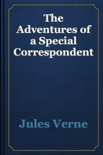 The Adventures of a Special Correspondent book summary, reviews and downlod