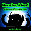 Monster Jokes: Halloween Jokes for Kids book summary, reviews and download