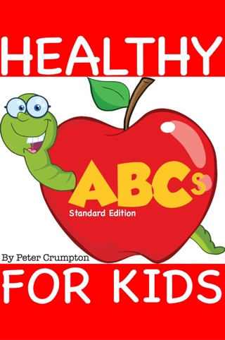 Healthy ABCs For Kids (Standard Edition) by PeteyRF Creative book summary, reviews and downlod
