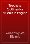 Teachers' Outlines for Studies in English book summary, reviews and download