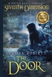 Seventh Dimension: The Door, Book 1, A Young Adult Fantasy book summary, reviews and download
