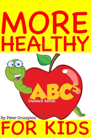 More Healthy ABCs For Kids (Standard Edition) by PeteyRF Creative book summary, reviews and downlod