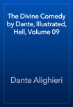 The Divine Comedy by Dante, Illustrated, Hell, Volume 09 resumen del libro
