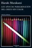 Los años de peregrinación del chico sin color book summary, reviews and downlod
