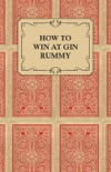 How to Win at Gin Rummy book summary, reviews and downlod