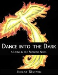 Dance Into the Dark: A Living in the Shadows Novel book summary, reviews and download