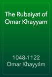 The Rubaiyat of Omar Khayyam book summary, reviews and download