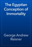 The Egyptian Conception of Immortality book summary, reviews and download
