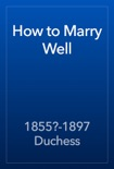 How to Marry Well book summary, reviews and download