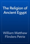 The Religion of Ancient Egypt book summary, reviews and download