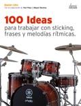 100 Ideas para trabajar con sticking, frases y melodías rítmicas. descarga de libros electrónicos