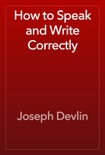 How to Speak and Write Correctly book summary, reviews and download