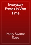 Everyday Foods in War Time book summary, reviews and download