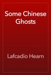 Some Chinese Ghosts book summary, reviews and download