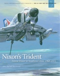 Nixon's Trident: Naval Power in Southeast Asia, 1968-1972 book summary, reviews and download