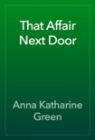 That Affair Next Door book summary, reviews and download