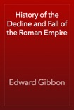 History of the Decline and Fall of the Roman Empire book summary, reviews and download