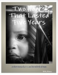 Two Hours That Lasted Five Years book summary, reviews and download
