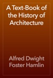 A Text-Book of the History of Architecture book summary, reviews and download