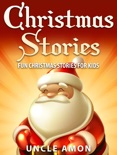 Christmas Stories: Fun Christmas Stories for Kids book summary, reviews and downlod