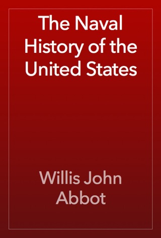 The Naval History of the United States by Public Domain book summary, reviews and downlod