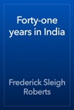 Forty-one years in India book summary, reviews and download