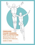 Freehand Figure Drawing for Illustrators book summary, reviews and download
