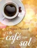 Un café con sal resumen del libro