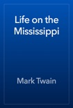 Life on the Mississippi book summary, reviews and downlod