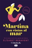 Martina con vistas al mar (Horizonte Martina 1) book summary, reviews and downlod