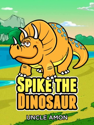 Spike the Dinosaur by Uncle Amon E-Book Download