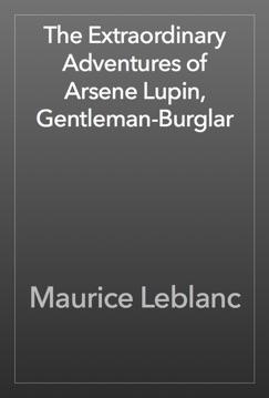 The Extraordinary Adventures of Arsene Lupin, Gentleman-Burglar E-Book Download