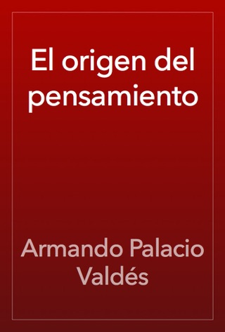 El origen del pensamiento by Armando Palacio Valdés E-Book Download