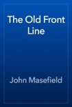 The Old Front Line book summary, reviews and downlod