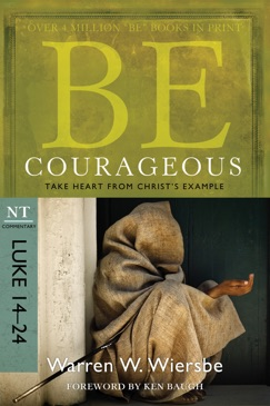 Be Courageous (Luke 14-24) E-Book Download