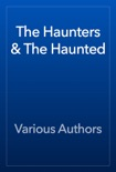 The Haunters & The Haunted book summary, reviews and download